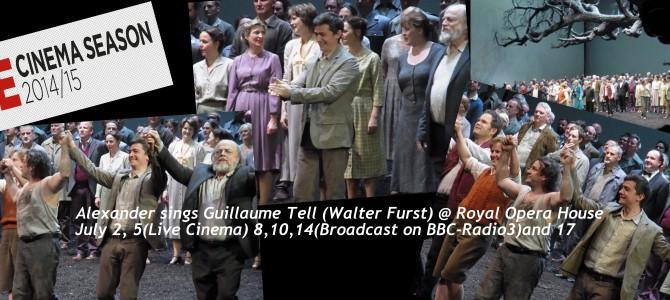 150629-0717 Guillaume Tell – Walter Furst- @ Royal Opera(Broadcast on BBC-Radio3)
