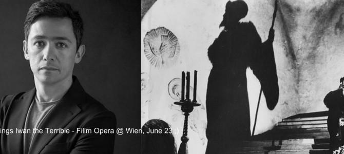 170623 Iwan the terrible (Film Opera) @ Wien Konzerthaus